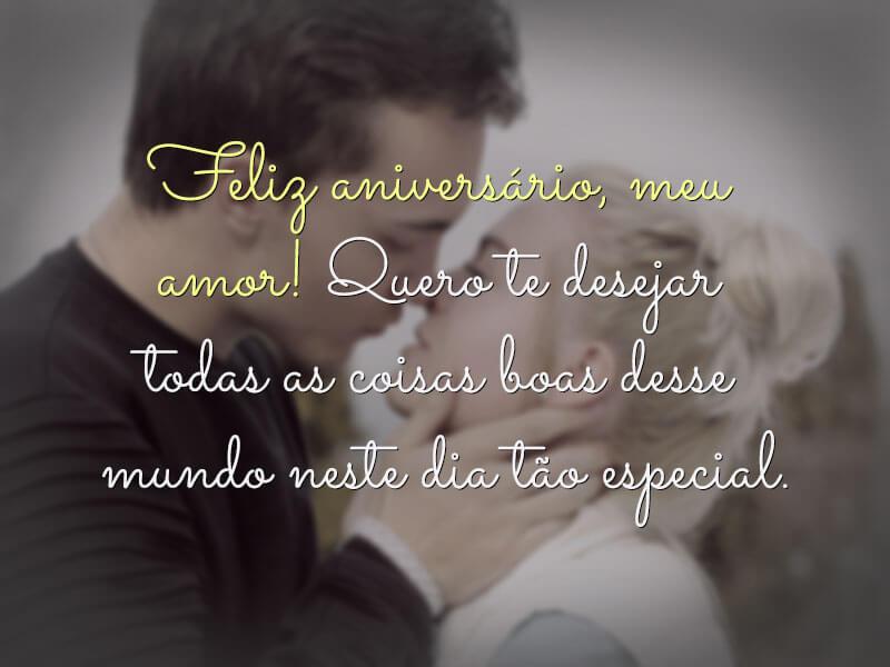 Feliz aniversário, meu amor! Quero te desejar todas as coisas boas…