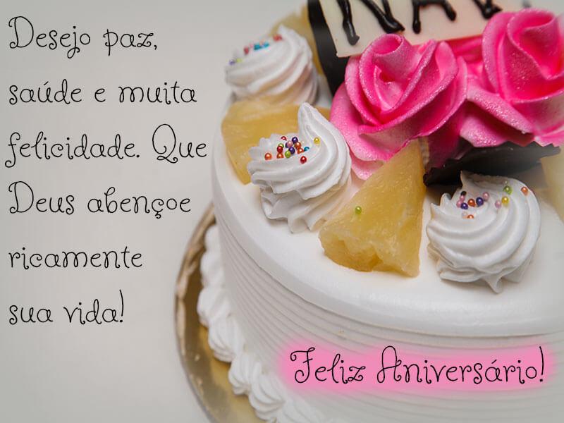 Desejo paz, saúde e muita felicidade. Que Deus abençoe ricamente sua vida! Feliz Aniversário!