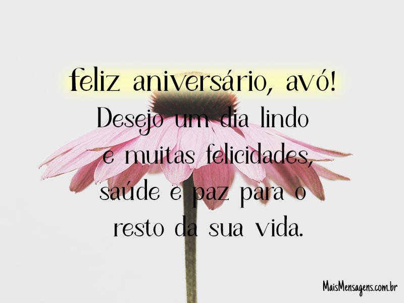 Feliz aniversário, avó! Desejo um dia lindo e muitas felicidades, saúde e paz para o resto da sua vida.